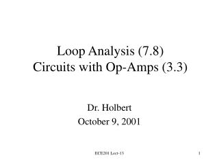 Loop Analysis (7.8) Circuits with Op-Amps (3.3)