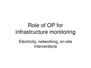 Role of OP for  infrastructure monitoring