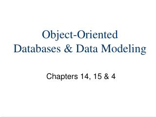 Object-Oriented Databases & Data Modeling