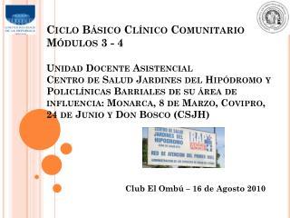 Ciclo B sico Cl nico Comunitario M dulos 3 - 4  Unidad Docente Asistencial Centro de Salud Jardines del Hip dromo y Poli