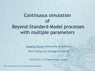 Continuous simulation  of  Beyond-Standard-Model processes with multiple parameters