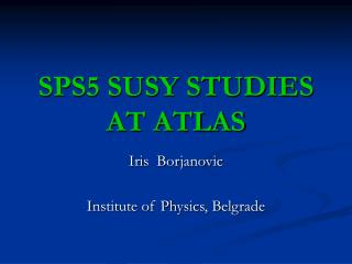 SPS5 SUSY STUDIES AT ATLAS