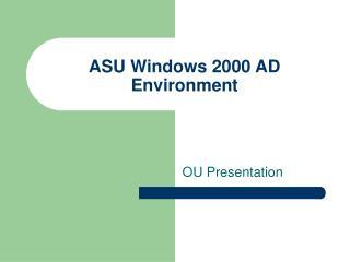 ASU Windows 2000 AD Environment