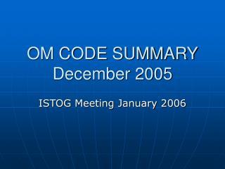OM CODE SUMMARY December 2005