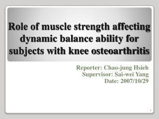 Role of muscle strength affecting dynamic balance ability for  subjects with knee osteoarthritis