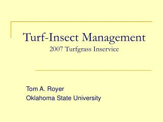 Turf-Insect Management  2007 Turfgrass Inservice
