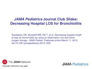 JAMA Pediatrics  Journal Club Slides: Decreasing Hospital LOS for Bronchiolitis