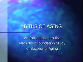 MYTHS OF AGING