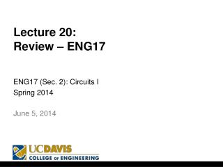 Lecture 20: Review – ENG17