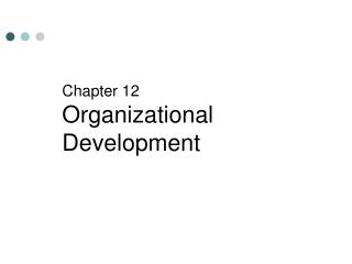 Chapter 12  Organizational Development
