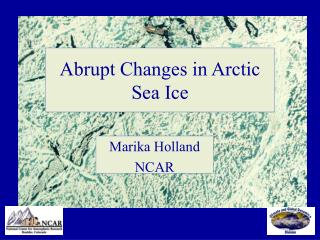 Abrupt Changes in Arctic Sea Ice