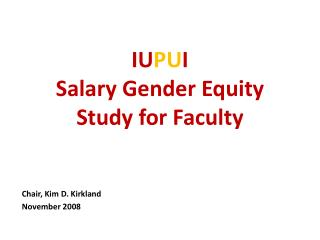 IU PU I  Salary Gender Equity Study for Faculty