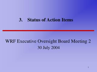 3.    Status of Action Items