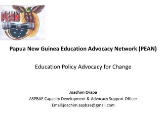 Papua New Guinea Education Advocacy Network PEAN  Education Policy Advocacy for Change   Joachim Orapa ASPBAE Capacity D