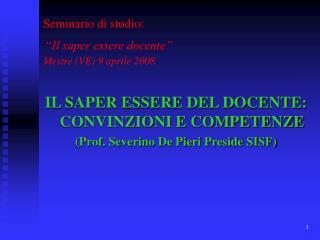 Seminario di studio:   Il saper essere docente   Mestre VE 9 aprile 2008