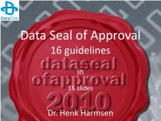 Data Seal of Approval 16 guidelines