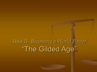 "Unit II- Becoming a World Power  ""The Gilded Age"""