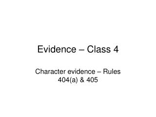 Evidence – Class 4