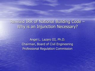Revised IRR of National Building Code � Why is an Injunction Necessary?