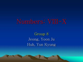 Numbers: VIII-X