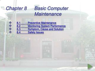 Chapter 8	Basic Computer 					Maintenance