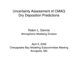 Uncertainty Assessment of CMAQ Dry Deposition Predictions
