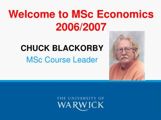 Welcome to MSc Economics 2006/2007