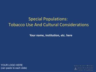 Special Populations:  Tobacco Use And Cultural Considerations