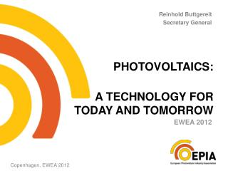 Photovoltaics :  A TECHNOLOGY FOR  TODAY AND TOMORROW