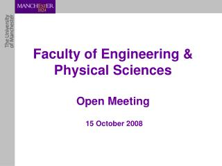 Faculty of Engineering & Physical Sciences Open Meeting 15 October  2008