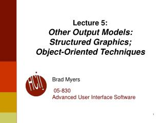 Lecture 5: Other Output Models: Structured Graphics; Object-Oriented Techniques