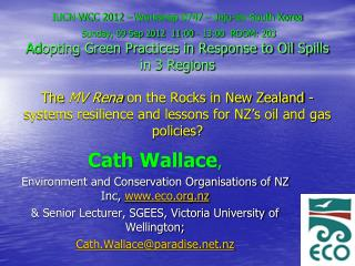 Cath  Wallace , E nvironment and Conservation Organisations of NZ Inc,  eco.nz