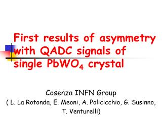 First results of asymmetry with QADC signals of single PbWO 4  crystal