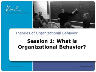 Session 1: What is Organizational Behavior?