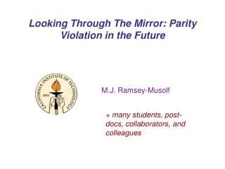 Looking Through The Mirror: Parity Violation in the Future