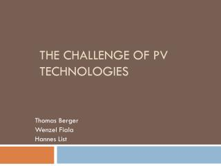 THE CHALLENGE OF PV TECHNOLOGIES