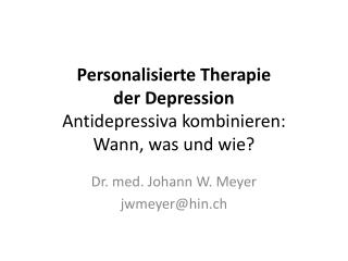 Personalisierte Therapie der Depression Antidepressiva kombinieren: Wann, was und wie