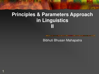 Principles & Parameters Approach in Linguistics II