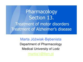 Pharmacology Section 13. Treatment of motor disorders Treatment of Alzheimer's disease