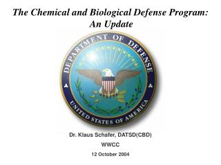 The Chemical and Biological Defense Program:  An Update