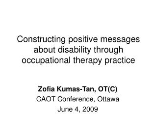 Constructing positive messages about disability through occupational therapy practice