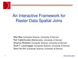 An Interactive Framework for  Raster Data Spatial Joins