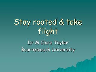 Stay rooted & take flight