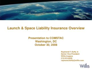Launch & Space Liability Insurance Overview Presentation to COMSTAC Washington, DC