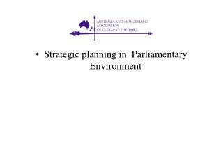 Strategic planning in  Parliamentary  Environment