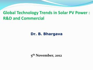 Global Technology Trends in Solar PV Power : R&D and Commercial