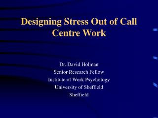 Designing Stress Out of Call Centre Work