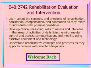 E40:2742 Rehabilitation Evaluation and Intervention