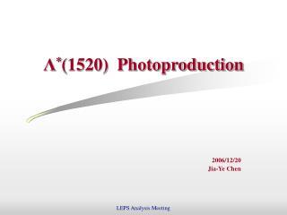 Λ * (1520)  Photoproduction