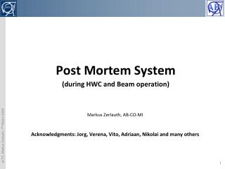 Post Mortem System (during HWC and Beam operation)